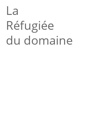"""Afficher """"La Réfugiée du domaine"""""""